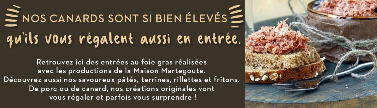 Nos entrées au foie gras, nos patés, terrines, rillettes et fritons